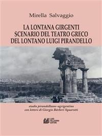 Cover La lontana Girgenti scenario del teatro greco del lontano Luigi Pirandello