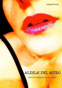 Cover ALDILA' DEL MURO, Diario e confessioni di una Escort)