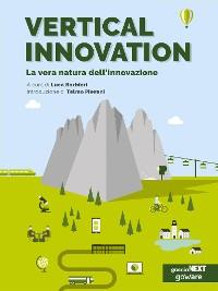 Cover Vertical Innovation. La vera natura dell'innovazione