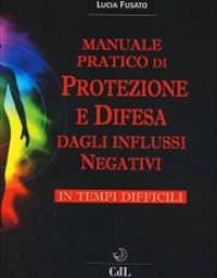 Cover Manuale Pratico di Protezione e Difesa dagli Influssi Negativi in Tempi Difficili