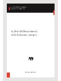 Cover La fine del Rinascimento nelle letterature europee
