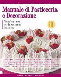 Cover Manuale di pasticceria e decorazione - vol.1