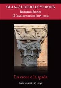 Cover Gli Scaligeri di Verona - Il Cavaliere Invitto (1117 - 1329)