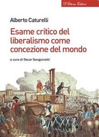 Cover Esame critico del liberalismo come concezione del mondo