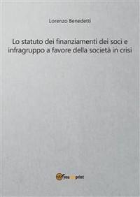 Cover Lo statuto dei finanziamenti dei soci e infragruppo a favore della società in crisi