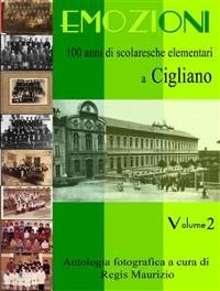 Cover Emozioni - 100 Anni di Scuole Elementari a Cigliano Vol 2