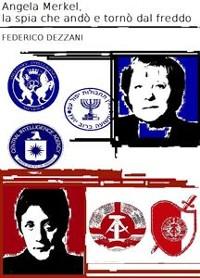 Cover Angela Merkel, la spia che andò e tornò dal freddo
