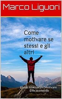 Cover Come Motivare se Stessi e gli Altri