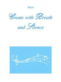 Cover Create with Breath and Silence