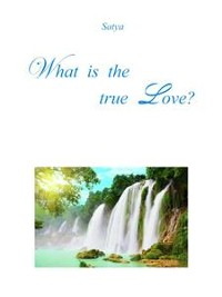 Cover What is the true Love?