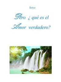 Cover Pero ¿qué es el Amor verdadero?
