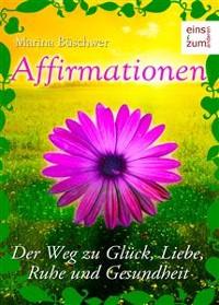 Cover Affirmationen - Positives Denken: Der Weg zu Glück, Liebe, Ruhe und Gesundheit