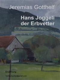Cover Hans Joggeli der Erbvetter