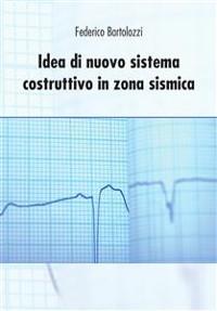 Cover Idea di nuovo sistema costruttivo in zona sismica