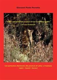 Cover Appunti naturalistici sulla presenza del lupo (Canis lupus italicus) nel Lazio meridionale