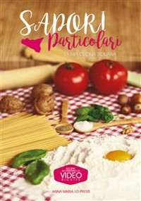 Cover Sapori particolari. La mia cucina siciliana