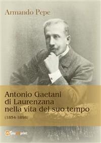 Cover Antonio Gaetani di Laurenzana nella vita del suo tempo (1854-1898)
