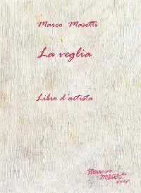 Cover La Veglia - Libro d'artista