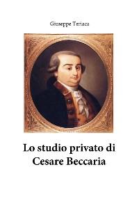 Cover Lo studio privato di Cesare Beccaria