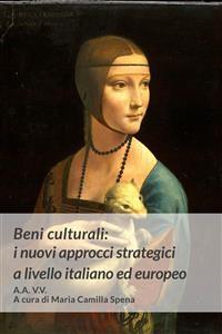 Cover Beni culturali: i nuovi approcci strategici a livello italiano ed europeo