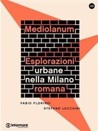 Cover Mediolanum. Eplorazioni urbane nella Milano romana