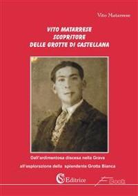 Cover Vito Matarrese scopritore delle Grotte di Castellana
