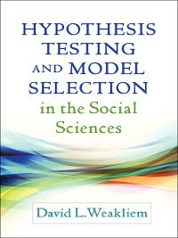 Cover Hypothesis Testing and Model Selection in the Social Sciences