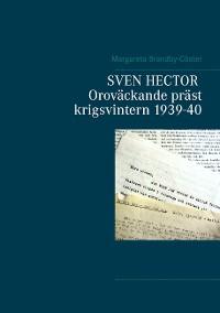 Cover SVEN HECTOR  Oroväckande präst krigsvintern 1939-40