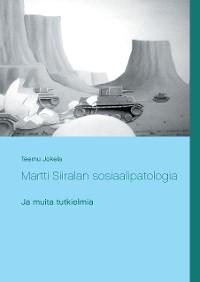 Cover Martti Siiralan sosiaalipatologia ja muita tutkielmia