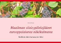 Cover Maailman viinirypälelajikkeet eurooppalaisesta näkökulmasta