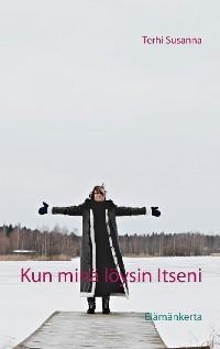 Cover Kun minä löysin Itseni