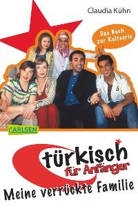 Cover Türkisch für Anfänger 1: Meine verrückte Familie
