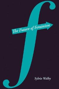 Cover The Future of Feminism