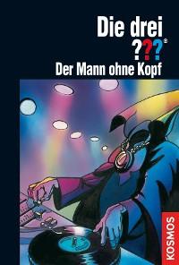 Cover Die drei ???, Der Mann ohne Kopf (drei Fragezeichen)