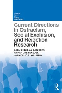 Cover Current Directions in Ostracism, Social Exclusion and Rejection Research