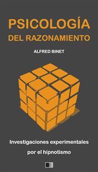 Cover La Psicología del Razonamiento : Investigaciones experimentales por el hipnotismo