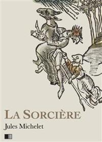 Cover La Sorcière - Version intégrale (Livre I-livre II)