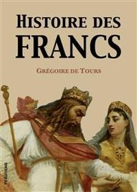 Cover Histoire des Francs (Version intégrale)