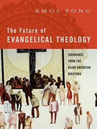 Cover The Future of Evangelical Theology