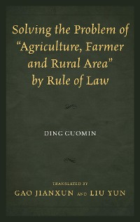 "Cover Solving the Problem of ""Agriculture, Farmer, and Rural Area"" by Rule of Law"