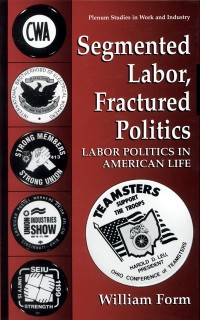 Cover Segmented Labor, Fractured Politics