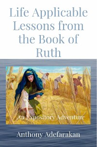 Cover Life Applicable Lessons from the Book of Ruth