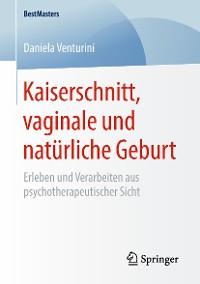 Cover Kaiserschnitt, vaginale und natürliche Geburt