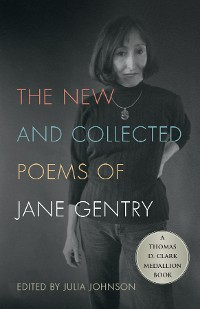 Cover The New and Collected Poems of Jane Gentry