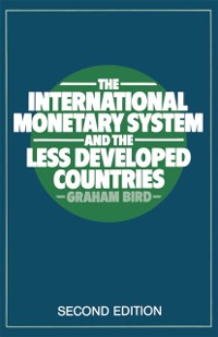 Cover International Monetary System and the Less Developed Countries