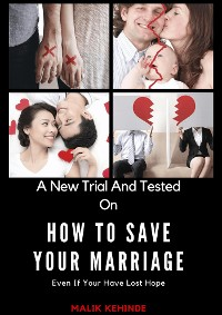Cover A New Trial And Tested On How To Save Your Marriage Even If You Have Lost Hope