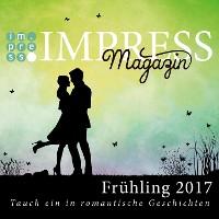 Cover Impress Magazin Frühling 2017 (Februar-April): Tauch ein in romantische Geschichten
