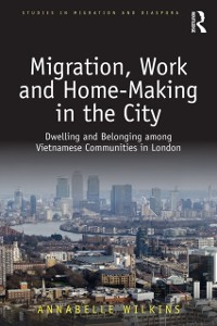 Cover Migration, Work and Home-Making in the City