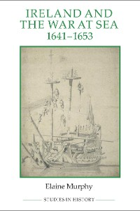 Cover Ireland and the War at Sea, 1641-1653
