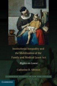 Cover Institutional Inequality and the Mobilization of the Family and Medical Leave Act